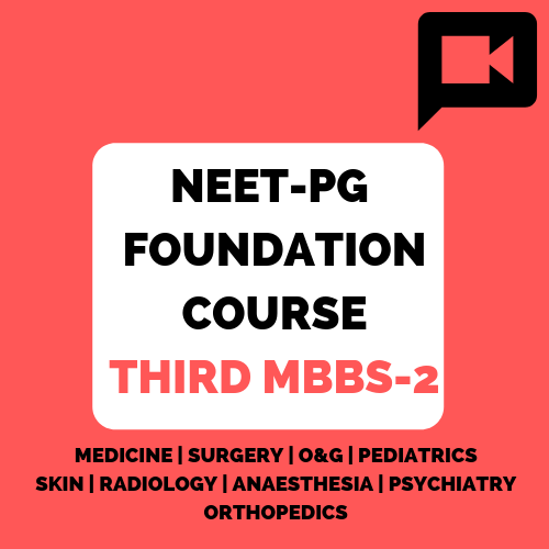 NEET-PG Foundation course Third MBBS part-2